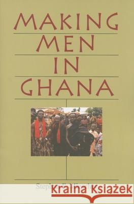 Making Men in Ghana Stephan F. Miescher 9780253217868