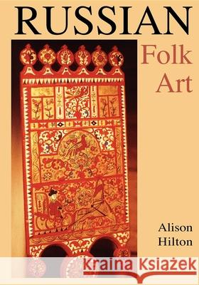 Russian Folk Art Alison Hilton 9780253223357
