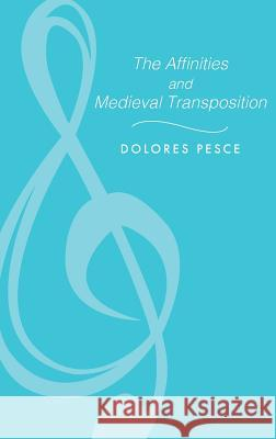 The Affinities and Medieval Transposition Dolores Pesce 9780253304605