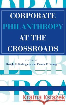 Corporate Philanthropy at the Crossroads Dwight F. Burlingame Dennis R. Young James P. Shannon 9780253330772