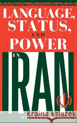 Language, Status, and Power in Iran William O. Beeman 9780253331397