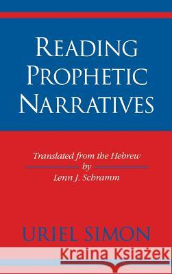 Reading Prophetic Narratives Uriel Simon Lenn J. Schramm 9780253332271