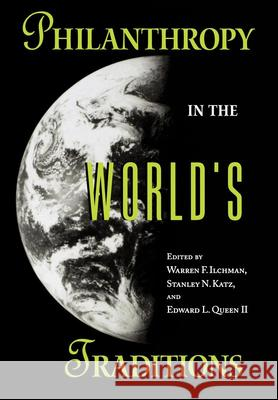 Philanthropy in the World's Traditions Warren Ilchman Edward L., II Queen Stanley Katz 9780253333926
