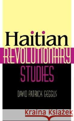Haitian Revolutionary Studies David P. Geggus 9780253341044