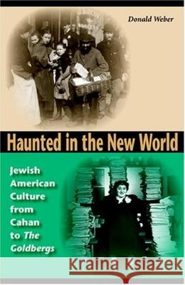 Haunted in the New World: Jewish American Culture from Cahan to