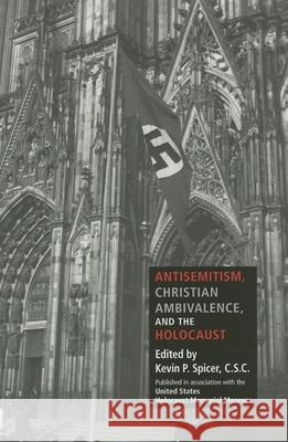 Antisemitism, Christian Ambivalence, and the Holocaust Kevin P. Spicer 9780253348739