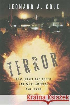 Terror: How Israel Has Coped and What America Can Learn Leonard A. Cole 9780253349187