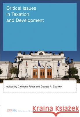 Critical Issues in Taxation and Development Clemens Fuest 9780262018975