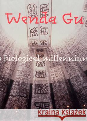 Wenda Gu: Art from Middle Kingdom to Biological Millennium Mark H. C. Bessire Diana R. Block Raechell Smith 9780262025522