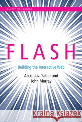 Flash: Building the Interactive Web Salter, Anastasia; Murray, John 9780262028028
