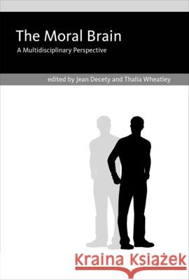 The Moral Brain: A Multidisciplinary Perspective Decety, Jean; Wheatley, Thalia 9780262028714