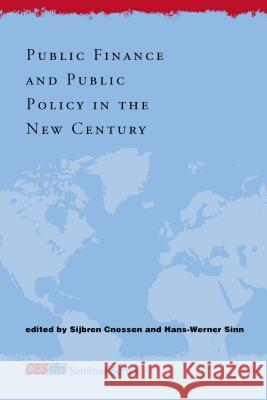 Public Finance and Public Policy in the New Century Sijbren Cnossen Hans-Werner Sinn 9780262033046