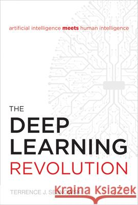The Deep Learning Revolution Terrence J. Sejnowski 9780262038034 Mit Press