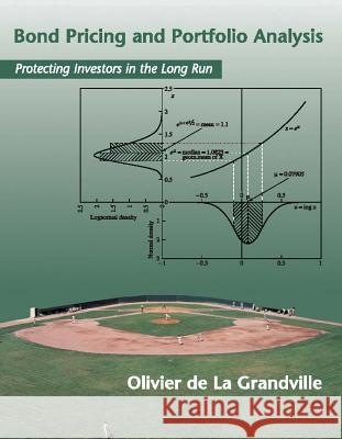Bond Pricing and Portfolio Analysis: Protecting Investors in the Long Run Olivier De La Granville Olivier d 9780262041850
