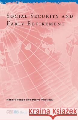 Social Security and Early Retirement Robert Fenge Pierre Pestieau 9780262062497