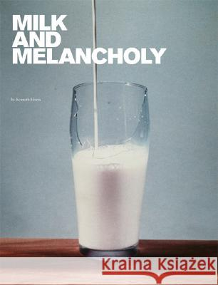 Milk and Melancholy Kenneth Hayes 9780262083812