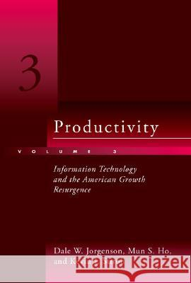 Productivity: Information Technology and the American Growth Resurgence Dale W. Jorgenson Mun S. Ho Kevin J. Stiroh 9780262101110