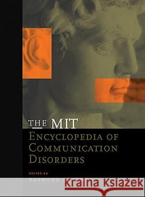 The Mit Encyclopedia of Communication Disorders Raymond D. Kent 9780262112789
