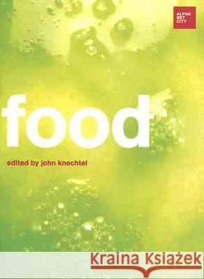 Food: Alphabet City Magazine 12 John Knechtel 9780262113090