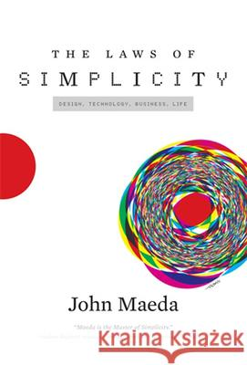 The Laws of Simplicity John Maeda 9780262134729