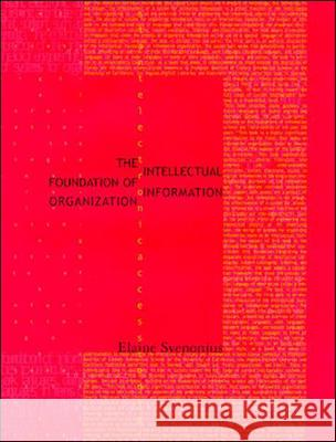 The Intellectual Foundation of Information Organization Elaine Svenonius 9780262512619 Mit Press