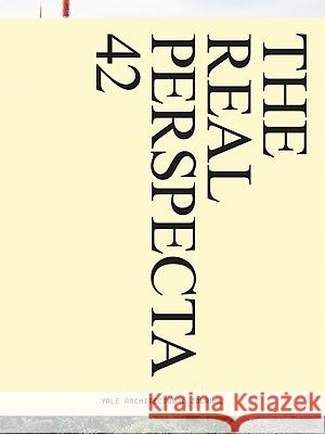 Perspecta 42: The Real Matthew Roman Tal Schori 9780262513937