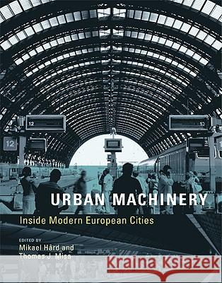 Urban Machinery: Inside Modern European Cities Mikael H Thomas J. Misa 9780262514170