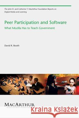 Peer Participation and Software: What Mozilla Has to Teach Government David Booth 9780262514613