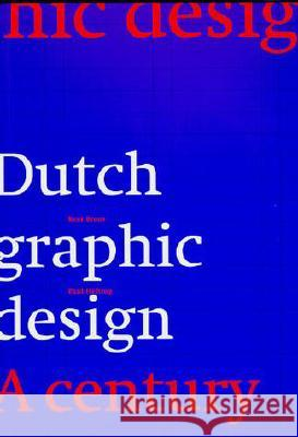 Dutch Graphic Design: A Century Kees Broos C. Broos Paul Hefting 9780262522502 MIT Press