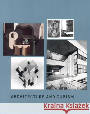 Architecture and Cubism Eve Blau Nancy J. Troy 9780262523288