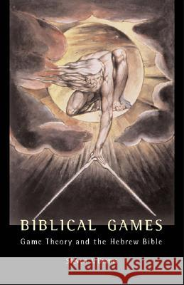 Biblical Games: Game Theory and the Hebrew Bible Steven J. Brams 9780262523325