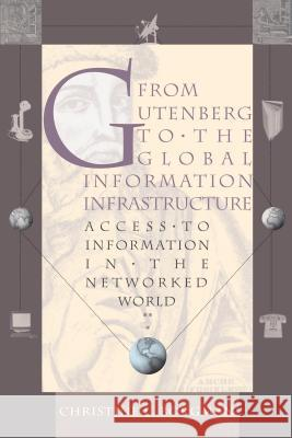 From Gutenberg to the Global Information Infrastructure: Access to Information in the Networked World Christine L. Borgman 9780262523455
