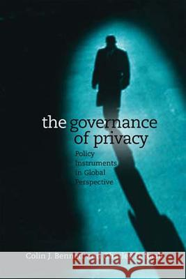 The Governance of Privacy: Policy Instruments in Global Perspective Colin J. Bennett Charles D. Raab 9780262524537