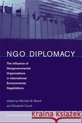 NGO Diplomacy: The Influence of Nongovernmental Organizations in International Environmental Negotiations Michele M. Betsill Elisabeth Corell Felix Dodds 9780262524766