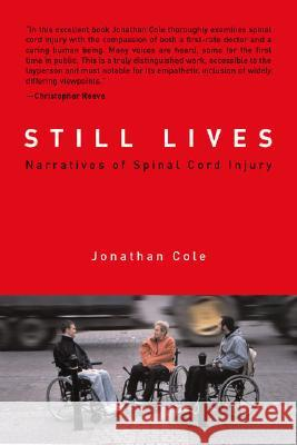 Still Lives: Narratives of Spinal Cord Injury Jonathan Cole 9780262532846