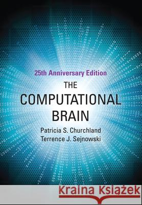 The Computational Brain Churchland, Patricia S.; Sejnowski, Terrence J. 9780262533393 John Wiley & Sons