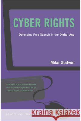 Cyber Rights: Defending Free Speech in the Digital Age Mike Godwin 9780262571685