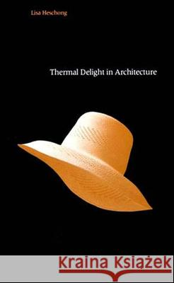 Thermal Delight in Architecture Lisa Heschong 9780262580397