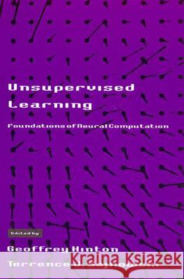 Unsupervised Learning: Foundations of Neural Computation Geoffrey Hinton Terrence J. Sejnowski 9780262581684 Bradford Book