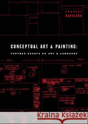 Conceptual Art and Painting: Further Essays on Art & Language Charles Harrison 9780262582407