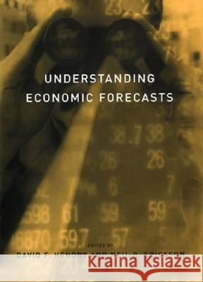 Understanding Economic Forecasts David F. Hendry Neil R. Ericsson 9780262582421