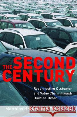 The Second Century: Reconnecting Customer and Value Chain Through Build-To-Order Moving Beyond Mass and Lean Production in the Auto Indust Frits K. Pil Matthias Holweg 9780262582629