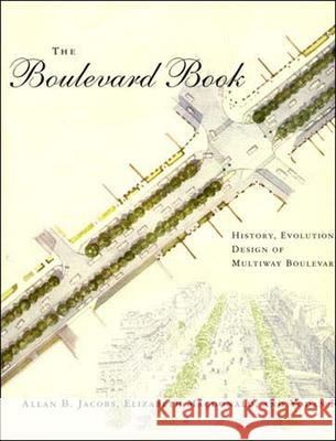 The Boulevard Book : History, Evolution, Design of Multiway Boulevards Allan B. Jacobs Yodan Rofe Elizabeth MacDonald 9780262600583