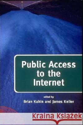 Public Access to the Internet Brian Kahin James Keller 9780262611183