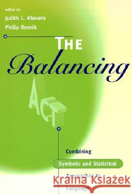 The Balancing ACT: Combining Symbolic and Statistical Approaches to Language Judith Klavans Philip Resnik 9780262611220