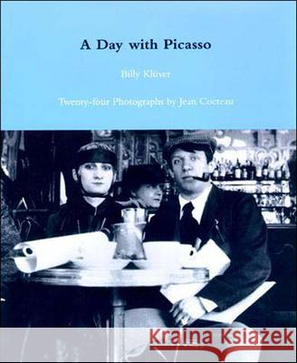 A Day with Picasso Billy Kluver 9780262611473