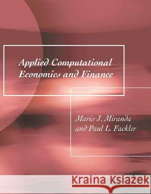 Applied Computational Economics and Finance Mario J. Miranda Paul L. Fackler 9780262633093