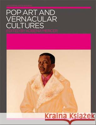 Pop Art and Vernacular Cultures Kobena Mercer 9780262633505