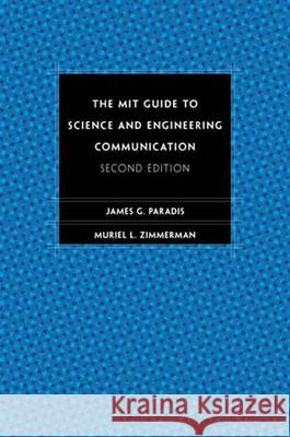 Mit Guide to Science and Engineering Communication James G. Paradis Muriel L. Zimmerman Muriel L. Zimmerman 9780262661270