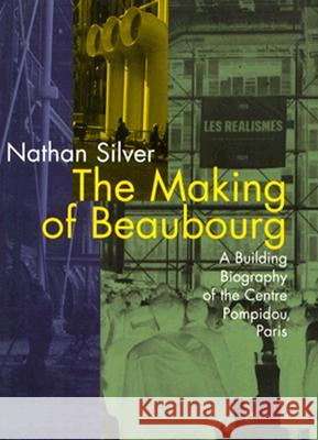 The Making of Beaubourg Nathan Silver 9780262691970